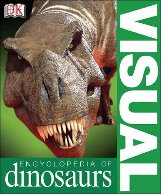 Visual Encyclopedia Of Dinosaurs By Dixon, Dougal